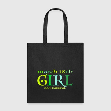 March 18th Girl - 100% Natural - Tote Bag