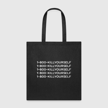 Hotline Meme 1-800-KILLYOURSELF Shirt - Tote Bag