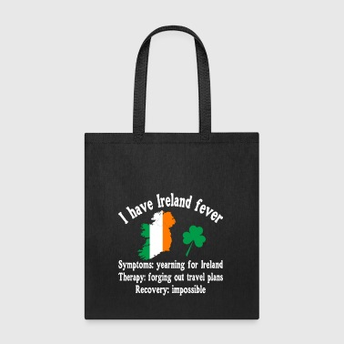 I have Ireland fever - Tote Bag