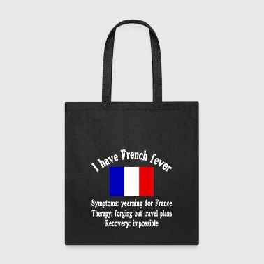 I have French fever - France - Traveling - Tote Bag