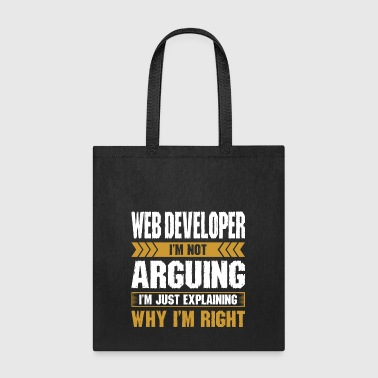 Web Developer Arguing Why Im Right - Tote Bag