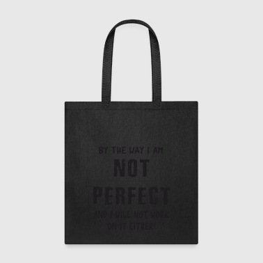 I am not perfect - Tote Bag