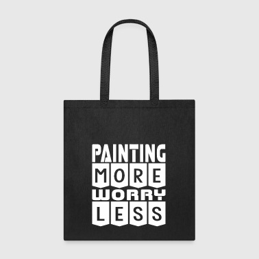 Painting More Worry Less - Tote Bag