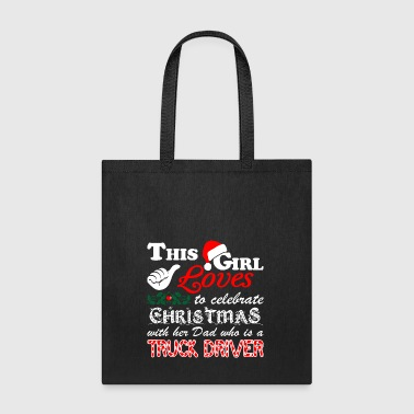 This Girl Celebrate Christmas With TruckDriver Dad - Tote Bag