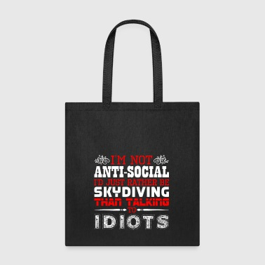 Im Not Antisocial Id Just Rather Be Skydiving - Tote Bag