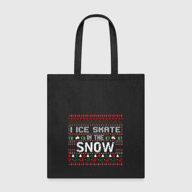 I Ice Skate In The Snow Christmas Ugly Sweater - Tote Bag