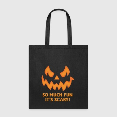 So much fun it s scary - Tote Bag