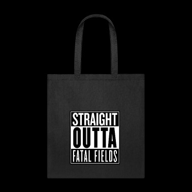 STRAIGHT OUTTA FATAL FIELDS - Tote Bag