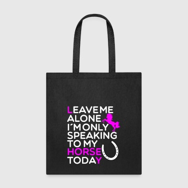 Funny Horse Quote for Horse Lovers Woman present - Tote Bag