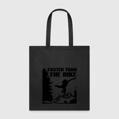 Faster than the MTB mountain bike crazy biker - Tote Bag