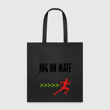 jog on mate - Tote Bag