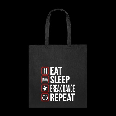 Eat Sleep Break Dance Repeat - Tote Bag