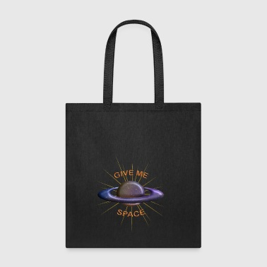 Give me space - Tote Bag
