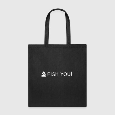 Fish you - Tote Bag