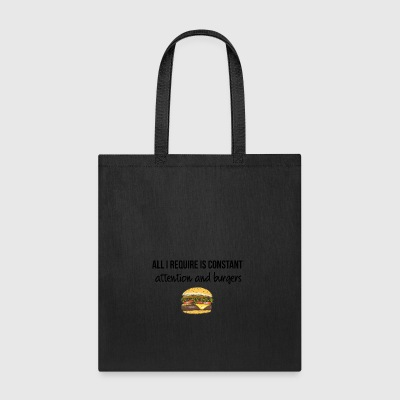 Constant attention and burgers - Tote Bag
