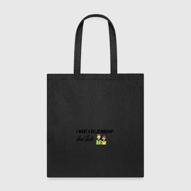 A relationship that lasts - Tote Bag