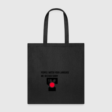 Watch your language - Tote Bag