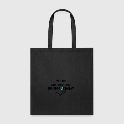 As fuck as an unit of measurement - Tote Bag
