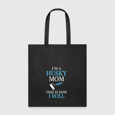 I'm A Husky Mom This Is How I Roll Funny - Tote Bag