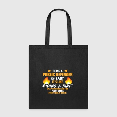 Being a Public Defender Is Easy - Tote Bag