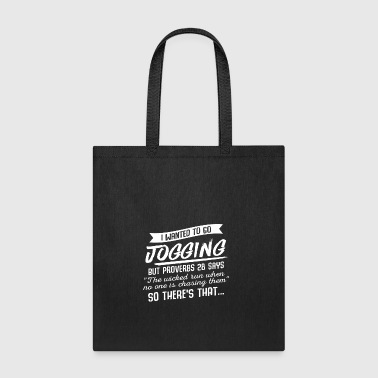 I Wanted To Go Jogging But Proverbs Says Amazing - Tote Bag