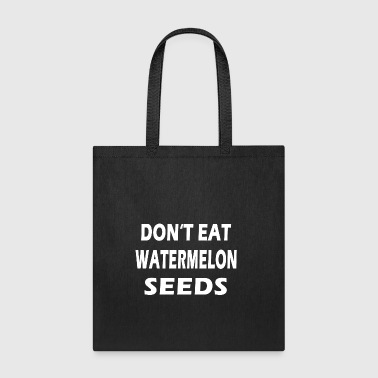 Funny Don't Eat Watermelon Seeds Design - Tote Bag