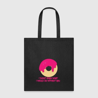 I Donut know - Tote Bag