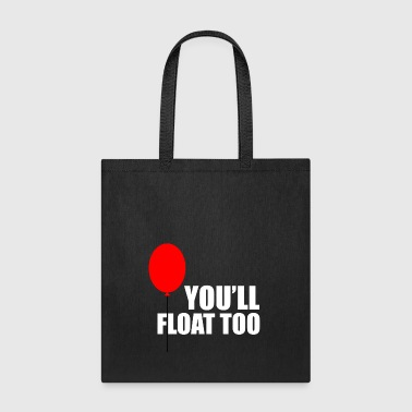You ll Float too - Tote Bag