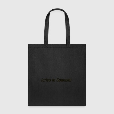 Cries In Spanish - Tote Bag