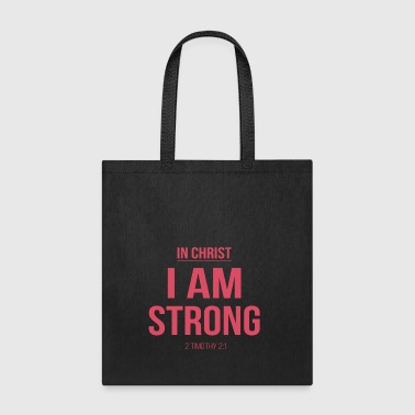 In christ, I am strong.Christian,Bible verse,2 Tim - Tote Bag
