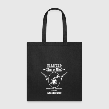 Wanted Kaffee espresso - Tote Bag