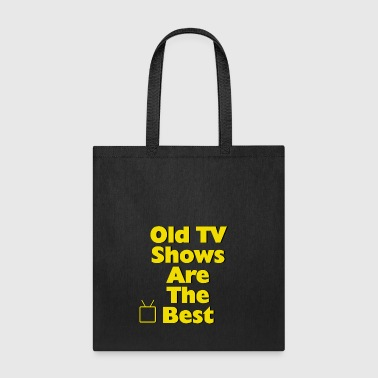 Old TV Shows Are The Best - Tote Bag