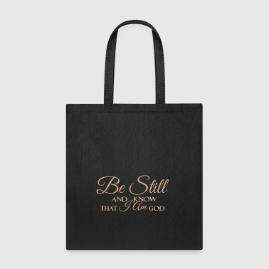 Psalm 46:10,Be still and know that I am God - Tote Bag
