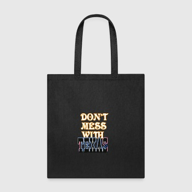 Texas Slogans Don't Mess With Texas - Tote Bag