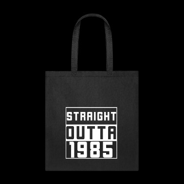 Straight outta 1985 Tee Shirt - Tote Bag