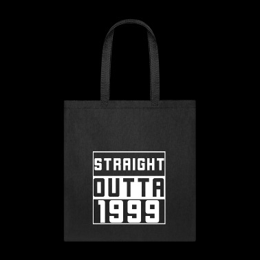 Straight outta 1999 Tee Shirt - Tote Bag