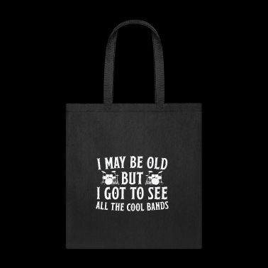 Music i may be old but - Tote Bag