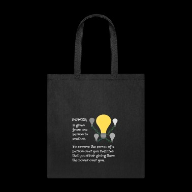 Power Is Given - Tote Bag