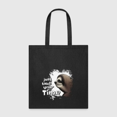 take your time sloth chilled relaxed lazy gift - Tote Bag