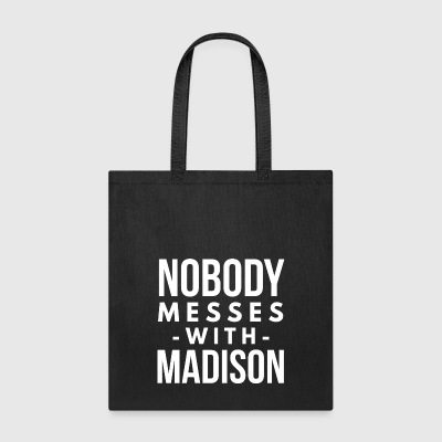 Nobody messes with Madison - Tote Bag
