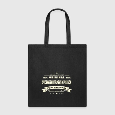 Optician in Precision Instruments Original - Tote Bag
