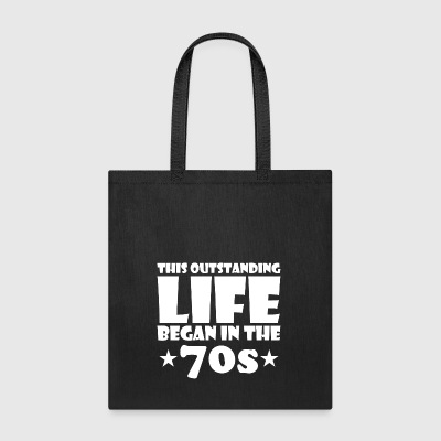 outstanding great life began 70s birthday age - Tote Bag