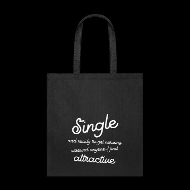 Single and ready to get nervous attractive gift - Tote Bag