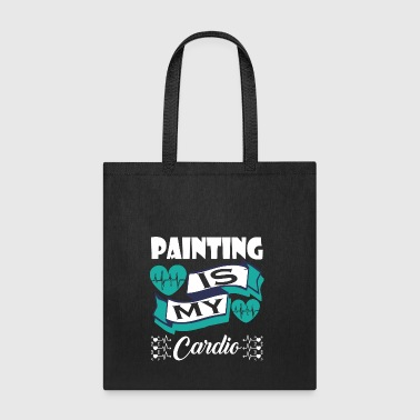 Painting Is My Cardio - Tote Bag