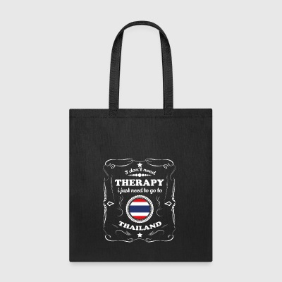 DON T NEED THERAPIE WANT GO THAILAND - Tote Bag