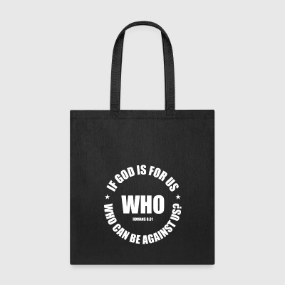 If God is for us who can be against us - Tote Bag