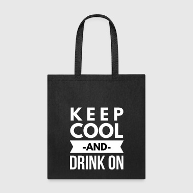 Keep Cool and drink on - Tote Bag