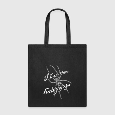I love these hairy guys love spiders gift idea - Tote Bag