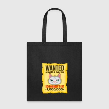 Cat Wanted Dead & Alive Schrodinger's Cat - Tote Bag