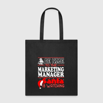 Be Nice To Marketing Manager Santa Watching - Tote Bag